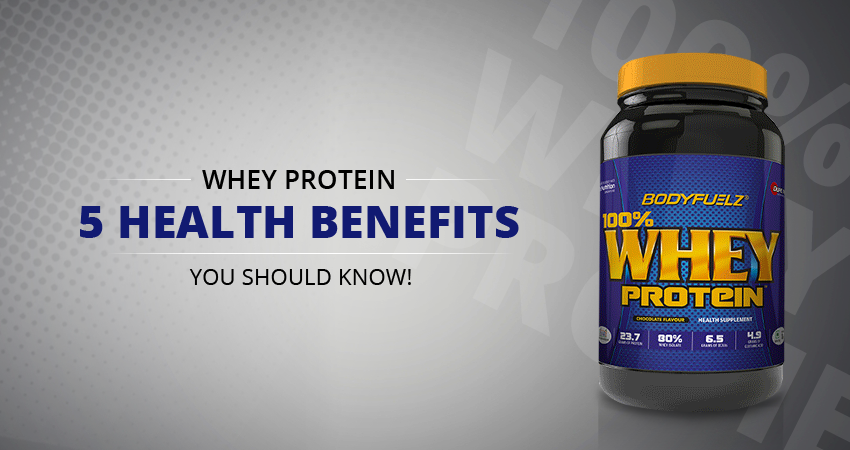 Whey Protein: 5 Health benefits you should know!